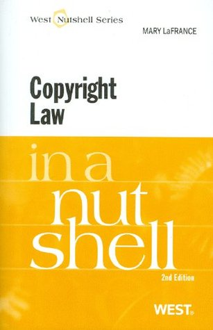 Copyright Law in a Nutshell, 2d (Nutshell Series) by Mary LaFrance