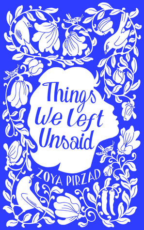 Things We Left Unsaid by Zoya Pirzad