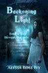 Beckoning Light by Alyssa Rose Ivy