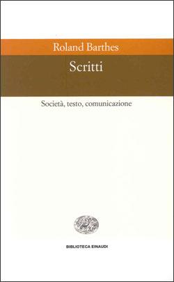 Scritti. Società, testo, comunicazione
