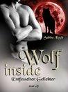 Wolf Inside; Entfesselter Geliebter