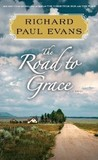 The Road to Grace by Richard Paul Evans