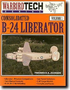 Consolidated B 24 Liberator   Warbird Tech Vol. 1