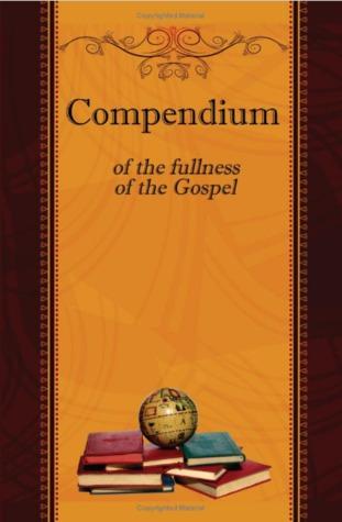 Compendium of the Fullness of the Gospel...