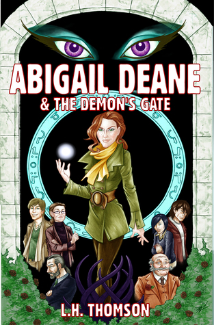 Abigail Deane and the Demon's Gate by L.H. Thomson