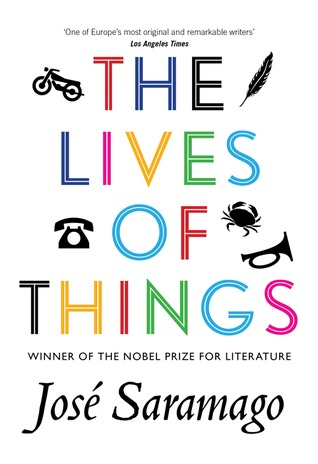 The Lives of Things by José Saramago