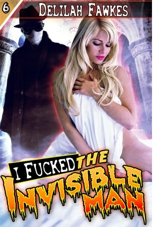 I Fucked the Invisible Man! (Monster Sex #6)