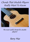 Chords That Ukulele Players Really Want To Know