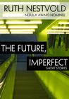 Future, Imperfect: Six Dystopian Short Stories