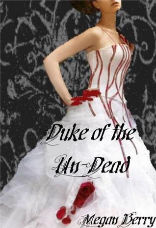 Duke of the Un-Dead by Megan Berry