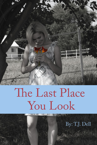 The Last Place You Look by T.J. Dell