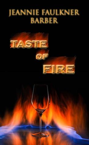 Taste of Fire by Jeannie Faulkner Barber