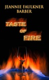Taste of Fire by Jeannie Faulkner Barber