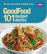 """""""Good Food"""": 101 Budget dishes - Triple-tested Recipes (Good Food 101)"""
