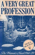 A Very Great Profession: The Woman's Novel, 1914-39 (Virago Classic Non-fiction)