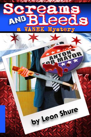 Screams and Bleeds, a Vanek Mystery