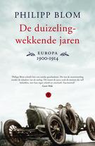 Ebook De duizelingwekkende jaren: Europa 1900-1914 by Philipp Blom DOC!