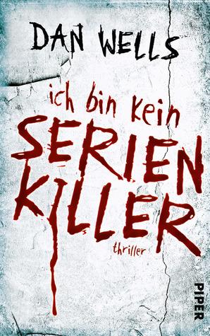 Ich bin kein Serialkiller (John Cleaver, #1)