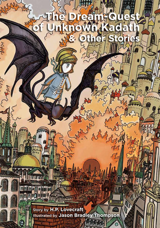 The Dream-Quest of Unknown Kadath & Other Stories by H.P. Lovecraft
