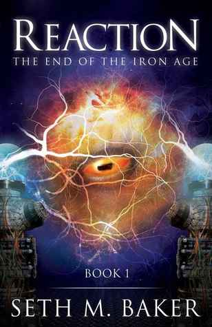 Reaction (The End of the Iron Age, #1)