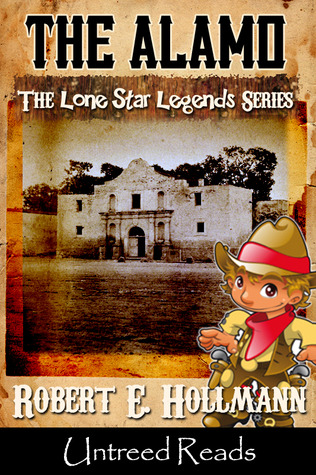 the pride of texas a history of the battle of the alamo the pivotal event in the texas revolution