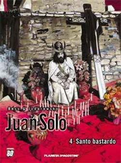 Juan Solo, Vol. 4: Santo bastardo