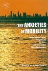 The Anxieties of Mobility by Johan A. Lindquist