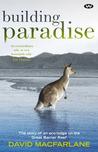 Building Paradise by David MacFarlane