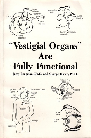 Vestigial Organs Are Fully Functional: A History and Evaluation of the Vestigial Organ Origins Concept (Creation Research Society Monograph Ser)