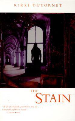 The Stain by Rikki Ducornet
