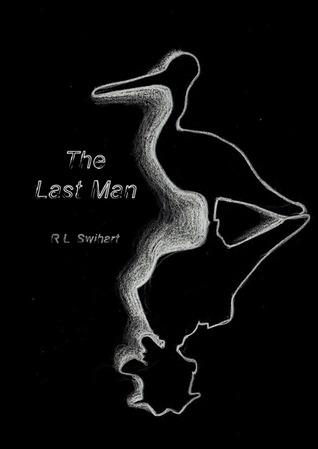 The Last Man by R.L. Swihart