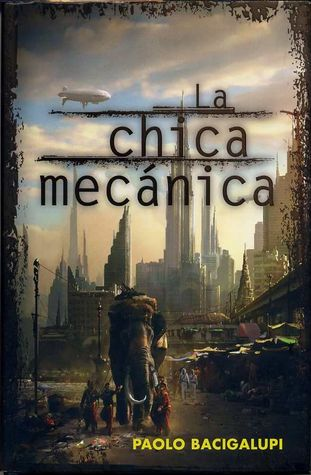 La chica mecánica by Paolo Bacigalupi