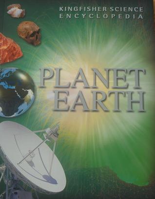 Kingfisher Science Encyclopedia: Planet Earth