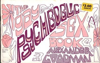 The Gay Psychedelic Sex Book: Collages and Limericks