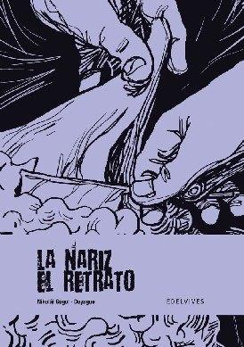 La nariz / El retrato by Luis Doyague