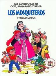 Los Mosqueteros (Las aventuras de Ogú, Mampato y Rena, #21)