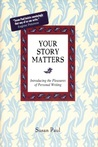 Your Story Matters: Introducing the Pleasures of Personal Writing