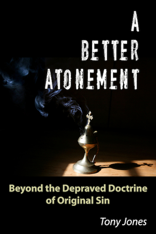 A Better Atonement by Tony Jones