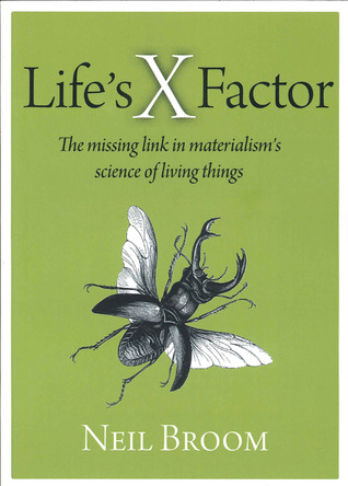 Life's X Factor: The Missing Link in Materialism's Science of Living Things