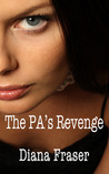 The PA's Revenge by Diana Fraser