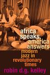Africa Speaks, America Answers: Modern Jazz in Revolutionary Times