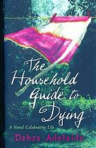The household guide to dying by debra adelaide reading guide.