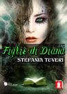 Figlie di Diana by Stefania Tuveri