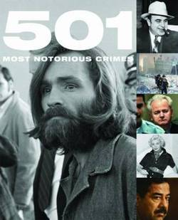 501 Most Notorious Crimes by Paul Donnelley