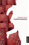 Massemenneske by Anders Malm