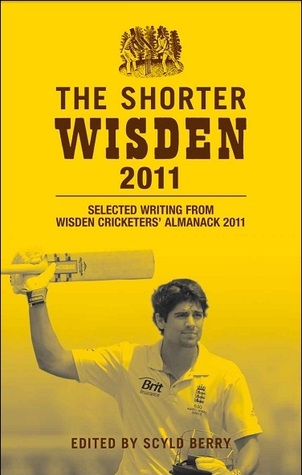 The Shorter Wisden 2011: Selected writing from Wisden Cricketers' Almanack 2011