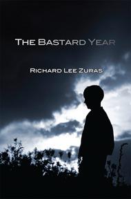 The Bastard Year by Richard Lee Zuras
