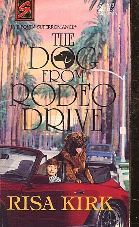 The Dog from Rodeo Drive (Harlequin Superromance No. 579)