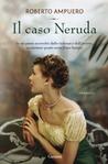 Il caso Neruda by Roberto Ampuero