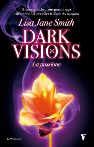 Dark Visions. La passione